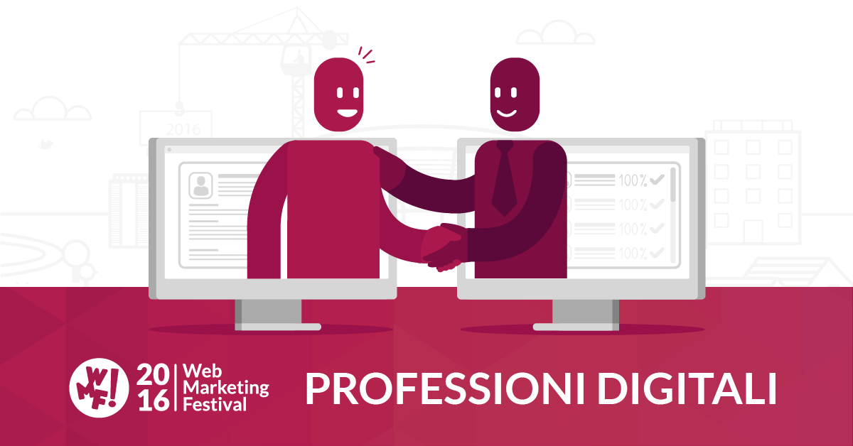 ecco le professioni digitali al web marketing festival 2016
